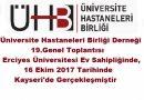 Üniversite Hastaneleri Birliği Derneği 19.Genel Toplantısı Erciyes Üniversitesi Ev Sahipliğinde, 16 Ekim 2017 Tarihinde Kayseri'de Gerçekleşmiştir