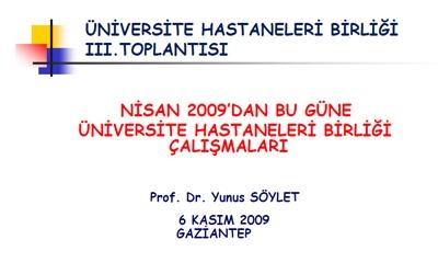Nisan 2009' dan Bu Güne Üniversite Hastaneleri Birliği Çalışmaları