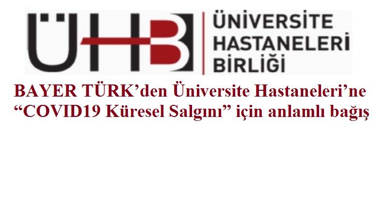 """BAYER TÜRK'den Üniversite Hastaneleri'ne """"COVID19 Küresel Salgını"""" için anlamlı bağış"""